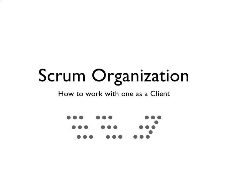 Scrum Organization   How to work with one as a Client