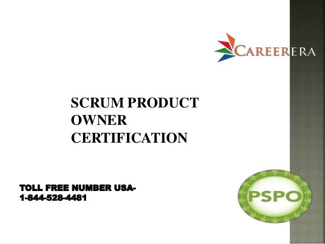 SCRUM PRODUCT OWNER CERTIFICATION TOLL FREE NUMBER USA- 1-844-528-4481