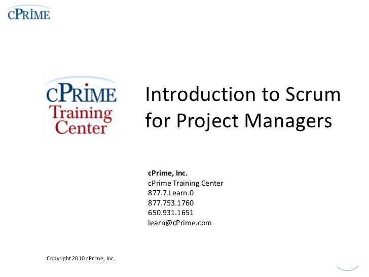 Introduction to Scrum for Project Managers<br />cPrime, Inc.<br />cPrime Training Center<br />877.7.Learn.0 <br />877.753....