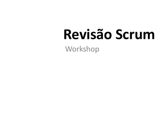Revisão Scrum  Workshop