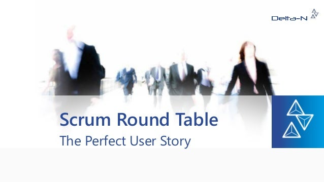Scrum RoundTable  The Perfect User Story