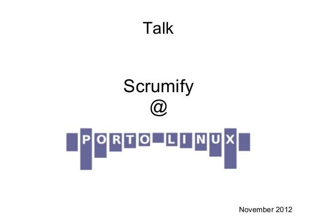 Talk Scrumify @ November 2012