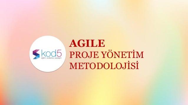 AGILE PROJE YÖNETİM METODOLOJİSİ