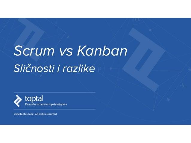 Scrum vs Kanban Sličnosti i razlike