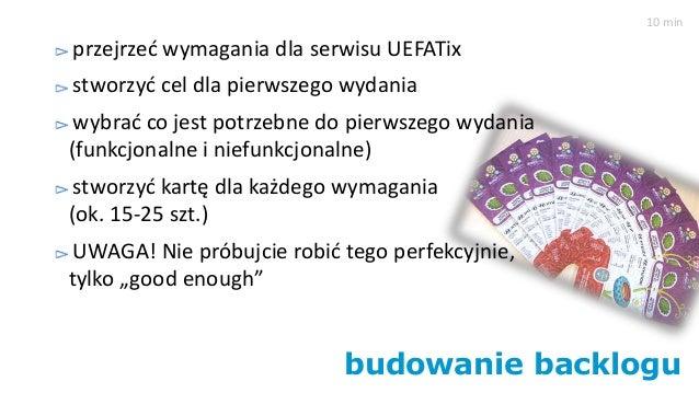 budowanie backlogu przejrzeć wymagania dla serwisu UEFATix stworzyć cel dla pierwszego wydania wybrać co jest potrzebne do...