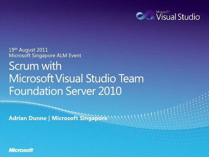 19th August 2011<br />Microsoft Singapore ALM Event<br />Scrum withMicrosoftVisual Studio Team Foundation Server 2010<br /...
