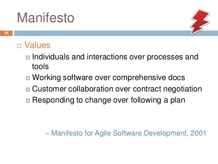 Manifesto34        Values          Individuals and interactions over processes and           tools          Working sof...