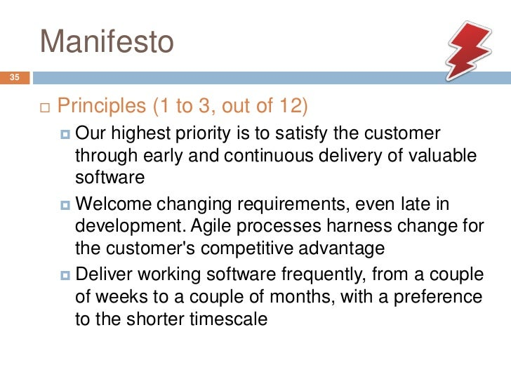 Manifesto35        Principles (1 to 3, out of 12)          Our highest priority is to satisfy the customer           thr...