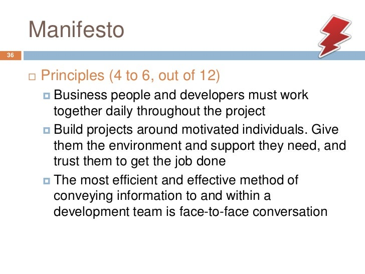 Manifesto36        Principles (4 to 6, out of 12)          Business people and developers must work           together d...