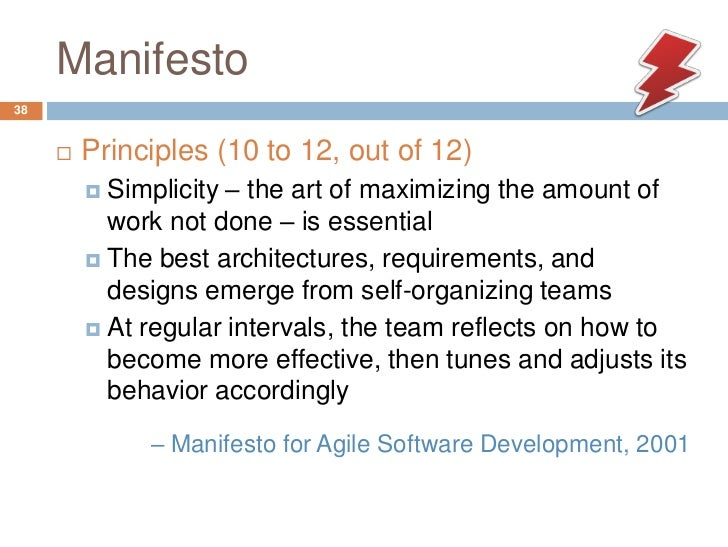 Manifesto38        Principles (10 to 12, out of 12)          Simplicity – the art of maximizing the amount of           ...