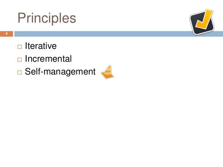 Principles4       Iterative       Incremental       Self-management