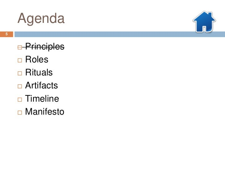 Agenda5       Principles       Roles       Rituals       Artifacts       Timeline       Manifesto