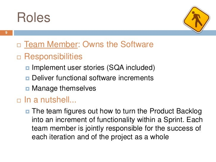 Roles9       Team Member: Owns the Software       Responsibilities         Implement user stories (SQA included)       ...