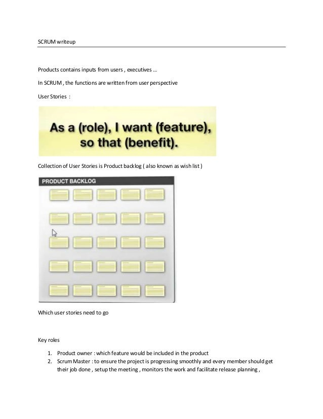 SCRUM writeup  Products contains inputs from users , executives … In SCRUM , the functions are written from user perspecti...