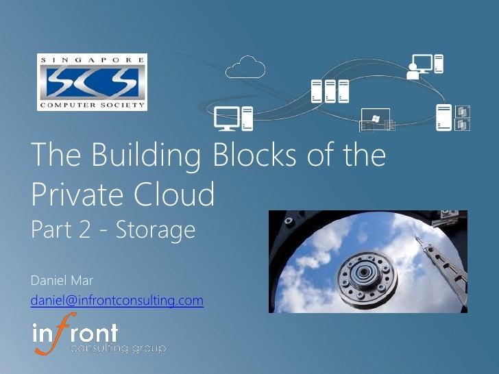 The Building Blocks of thePrivate CloudPart 2 - StorageDaniel Mardaniel@infrontconsulting.com