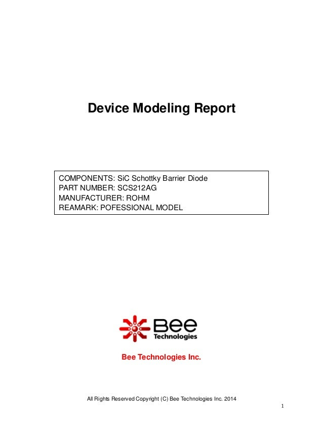 All Rights Reserved Copyright (C) Bee Technologies Inc. 2014 1 Device Modeling Report Bee Technologies Inc. COMPONENTS: Si...
