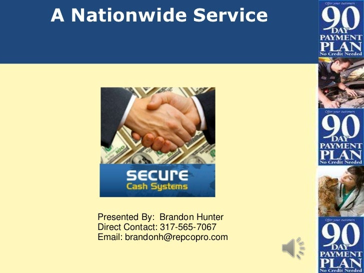 A Nationwide Service    Presented By: Brandon Hunter    Direct Contact: 317-565-7067    Email: brandonh@repcopro.com