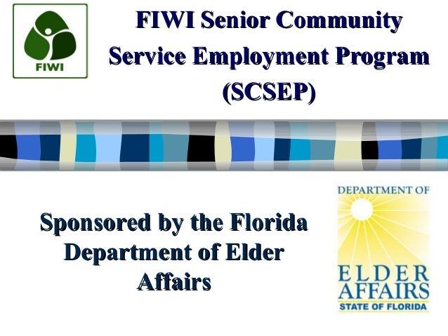 FIWI Senior CommunityFIWI Senior Community Service Employment ProgramService Employment Program (SCSEP)(SCSEP) Sponsored b...