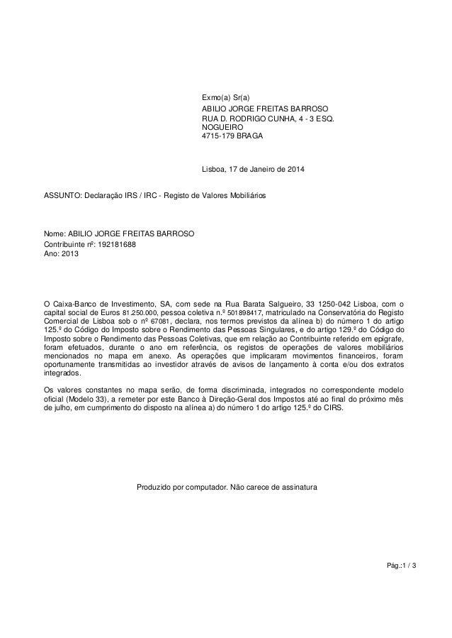 Pág.:1 / 3 O Caixa-Banco de Investimento, SA, com sede na Rua Barata Salgueiro, 33 1250-042 Lisboa, com o capital social d...