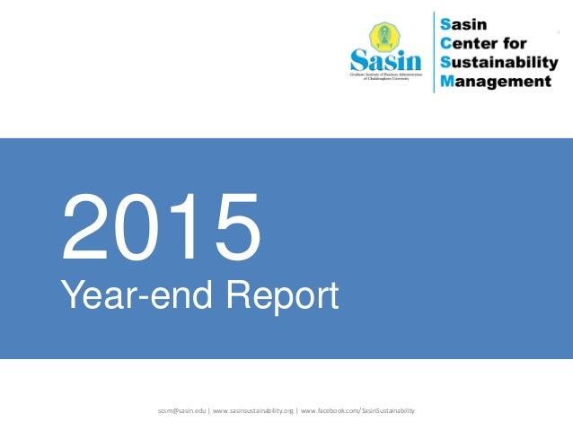 scsm@sasin.edu | www.sasinsustainability.org | www.facebook.com/SasinSustainability Year-end Report 2015 1