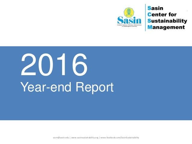 scsm@sasin.edu | www.sasinsustainability.org | www.facebook.com/SasinSustainability Year-end Report 2016 1