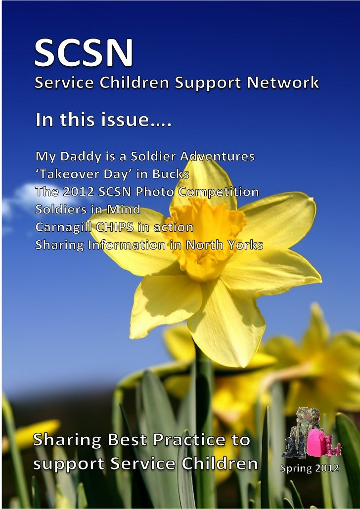 SCSN Support NetworkService ChildrenIn this issue….My Daddy is a Soldier Adventures'Takeover Day' in BucksThe 2012 SCSN Ph...