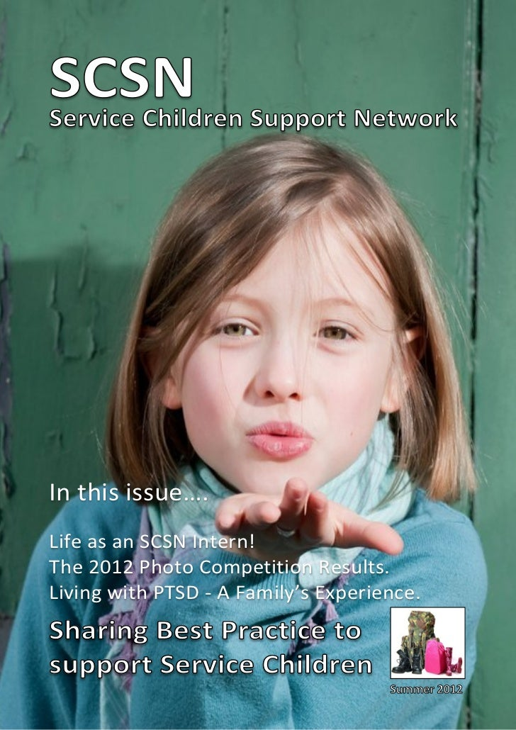 SCSN Support NetworkService ChildrenIn this issue….Life as an SCSN Intern!The 2012 Photo Competition Results.Living with P...
