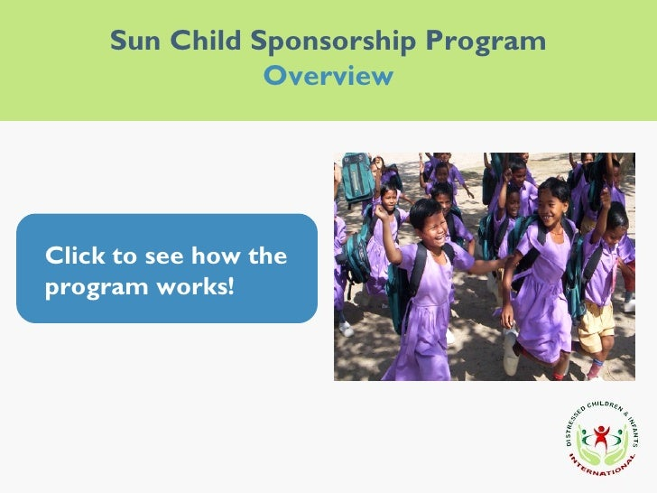 Sun Child Sponsorship Program Overview Click to see how the program works!