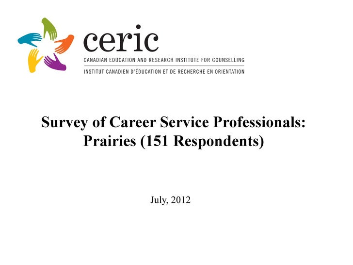 Survey of Career Service Professionals:     Prairies (151 Respondents)                July, 2012