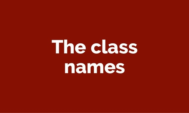 We will use BEM-like class names as these allow us to see the relationship between the parent element, descendant elements...