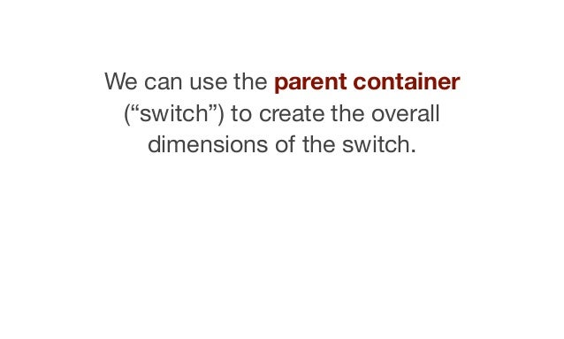 """Parent Container  """"switch"""""""