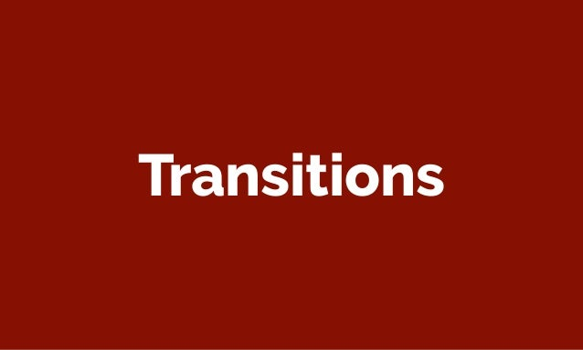 """I'm generally not a fan of transitions or animations unless they are being used to help """"tell the story"""" of a UI component..."""