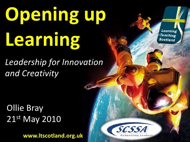 Opening up<br />Learning<br />Leadership for Innovation<br />and Creativity<br />Ollie Bray<br />21st May 2010<br />www.lt...