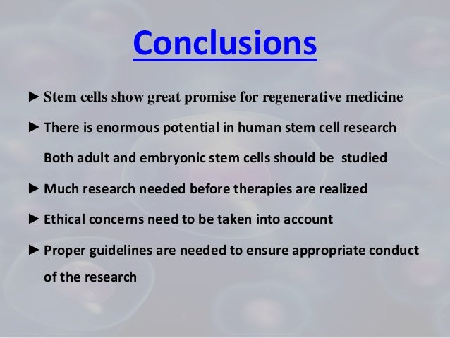 stem cells essay conclusion Conclusion edit 0 12  one of the most important mechanistic aspects of stem cell biology is epigenetics the differentiation pathway of stem cells,.
