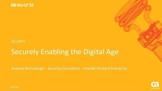 World® '16 SecurelyEnablingtheDigitalAge AndrewMcCullough- SecurityConsultant- HewlettPackardEnterprise SCT74S ...