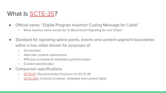 November 2018 Seattle Video Tech Meetup: SCTE-35 In-Band Event Signalling for Live OTT [updated] Slide 3