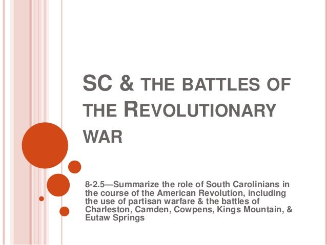 SC & THE BATTLES OFTHE REVOLUTIONARYWAR8-2.5—Summarize the role of South Carolinians inthe course of the American Revoluti...