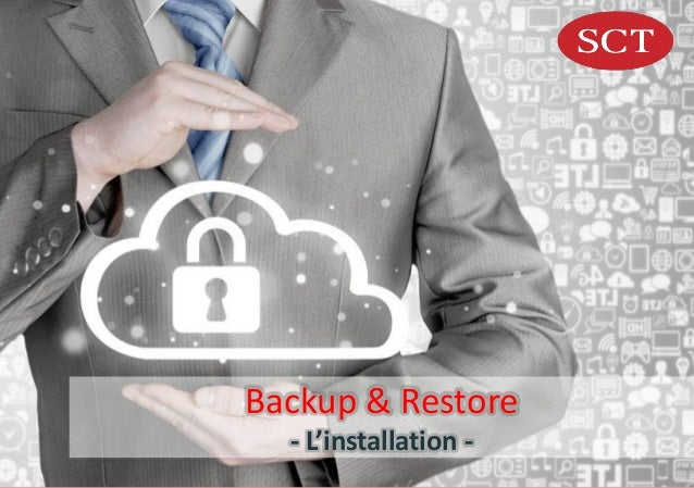 Backup & Restore - L'installation -