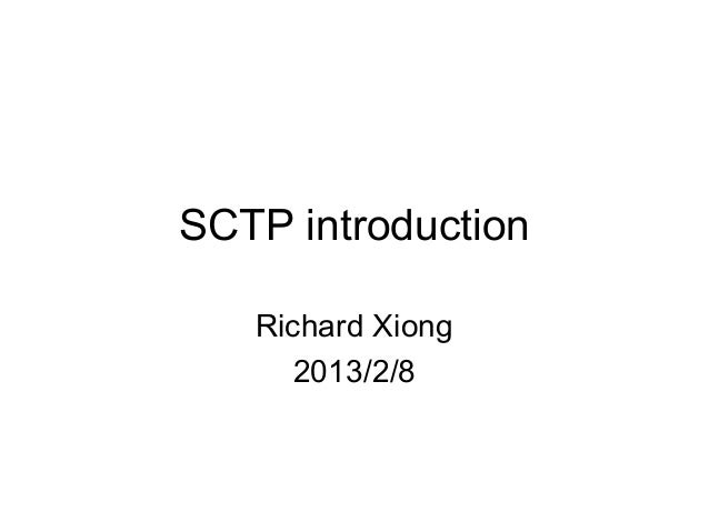 SCTP introduction   Richard Xiong      2013/2/8