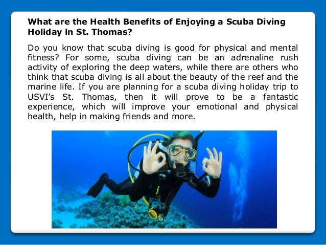 What are the Health Benefits of Enjoying a Scuba Diving Holiday in St. Thomas? Do you know that scuba diving is good for p...
