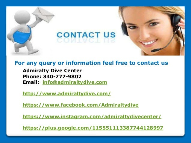 For any query or information feel free to contact us Admiralty Dive Center Phone: 340-777-9802 Email: info@admiraltydive.c...