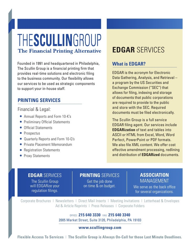 EDGAR SERVICESFounded in 1991 and headquartered in Philadelphia,                  What is EDGAR?The Scullin Group is a fin...