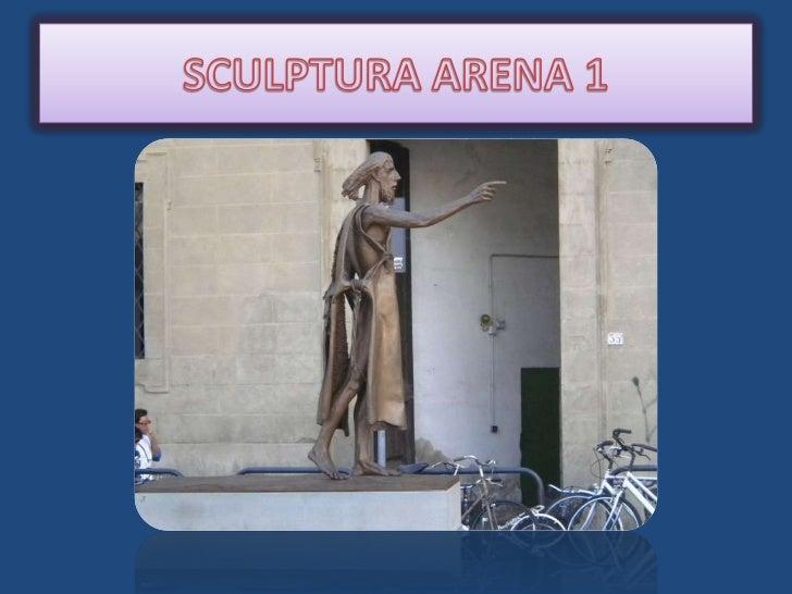 SCULPTURA ARENA 1<br />