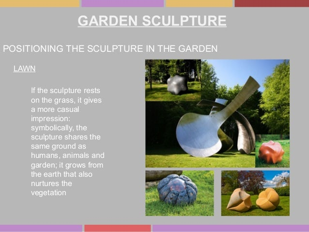 If the sculpture rests on the grass, it gives a more casual impression: symbolically, the sculpture shares the same ground...