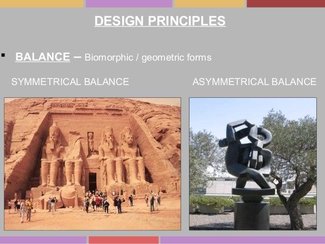  BALANCE – Biomorphic / geometric forms ASYMMETRICAL BALANCESYMMETRICAL BALANCE DESIGN PRINCIPLES