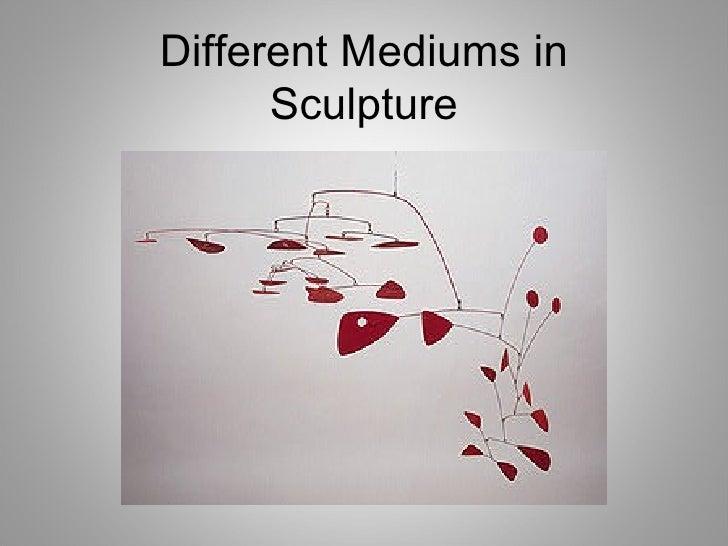 Different Mediums in Sculpture