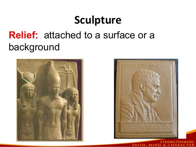 Sculpture Relief: attached to a surface or a background