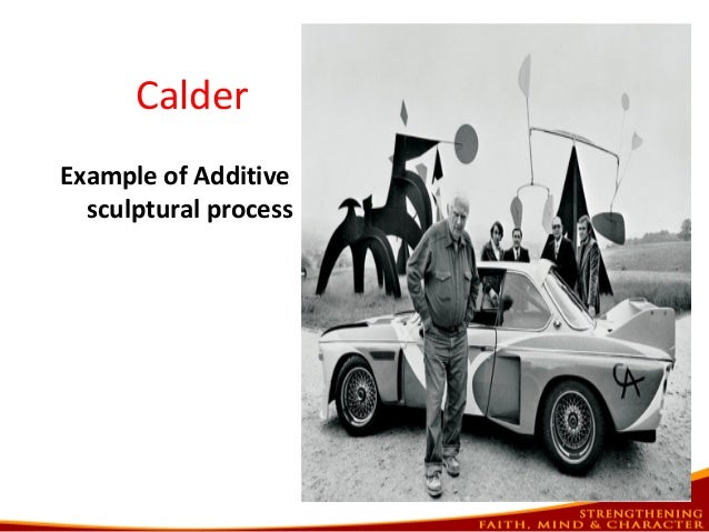 Calder Example of Additive sculptural process