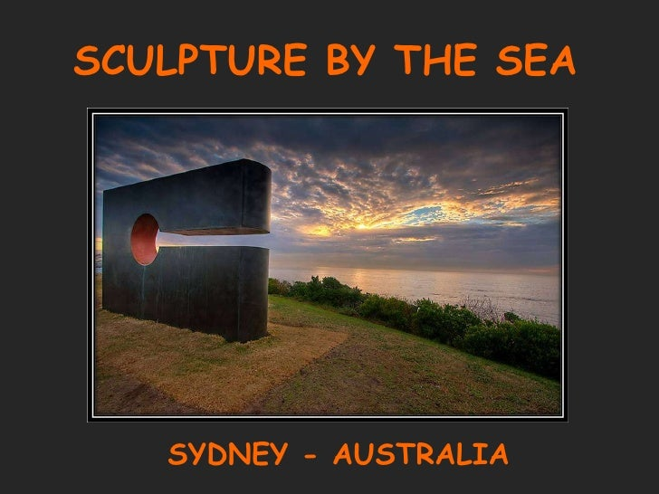SCULPTURE BY THE SEA SYDNEY - AUSTRALIA