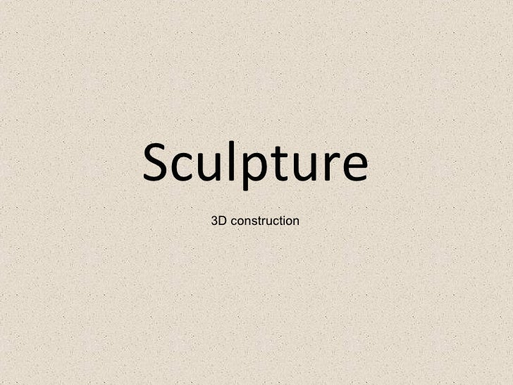 an introduction to the history of the art of sculpting A study of african art history indicates the earliest sculpture forms found come from nigeria and are dated around 500bc however, the lack of archaeological excavations inhibits knowledge of the antiquity of african art and the sheer disposable nature of the raw materials used in the creation of art objects means that an untold wealth of pieces have disintegrated in time.